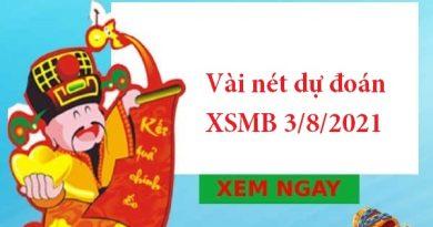 Vài nét dự đoán XSMB 3/8/2021