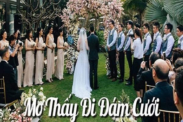 Mơ thấy đi đám cưới mang ý nghĩa gì