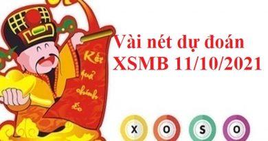 Vài nét dự đoán XSMB 11/10/2021