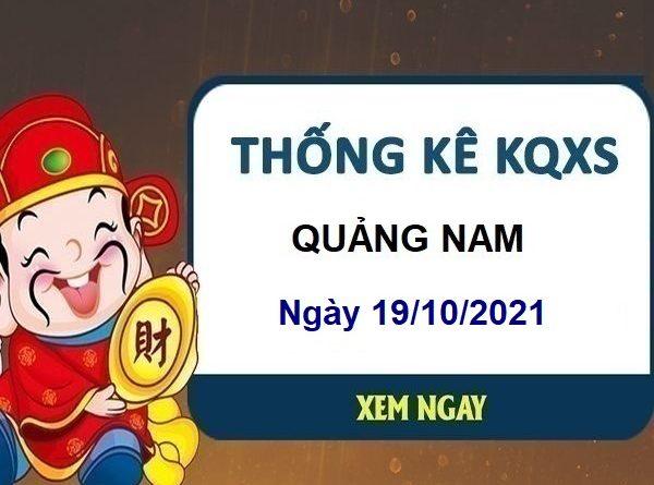 Thống kê xổ số Quảng Nam ngày 19/10/2021 hôm nay thứ 3